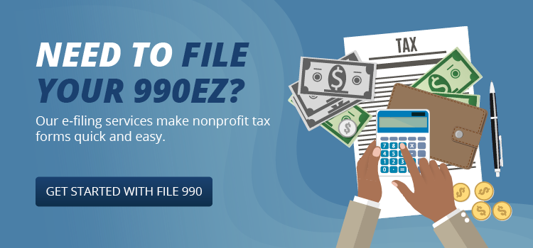 Need to file your tax forms before the 990EZ deadline? Get started with File 990!